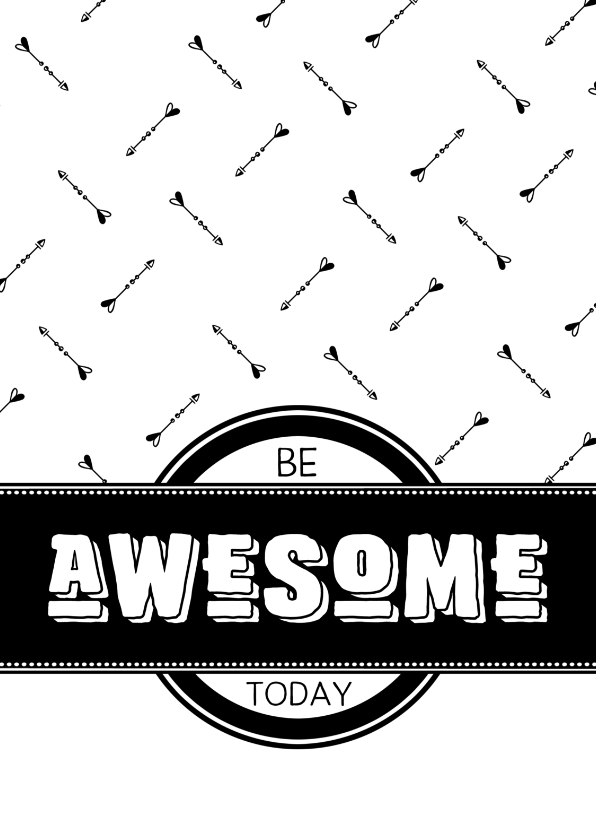 Spreukenkaarten - Spreukenkaart Be awesome today