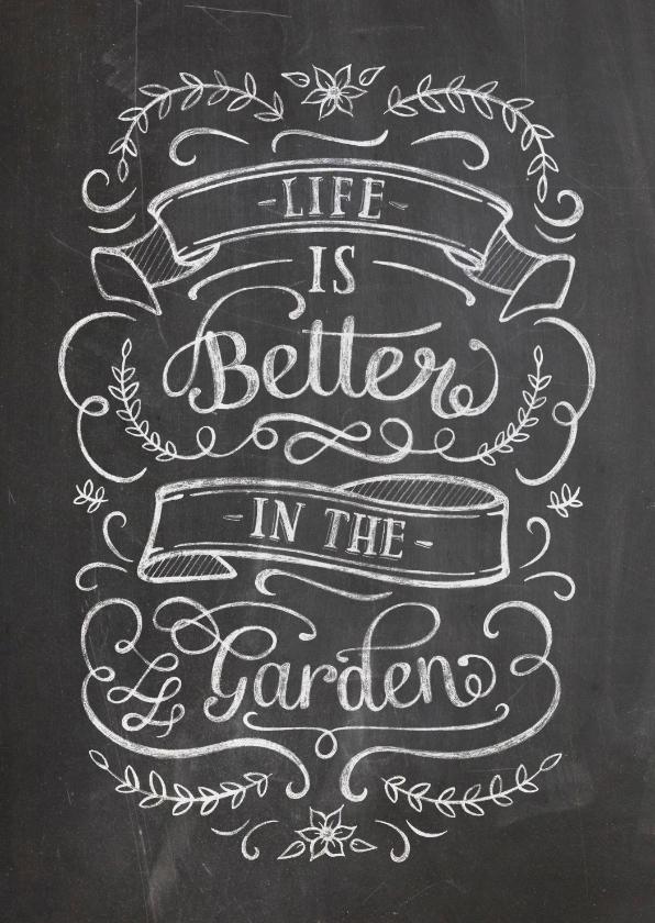 Spreukenkaarten - Spreukenkaart relativerend life is better in the garden