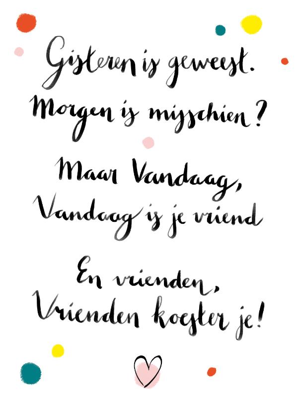Spreukenkaarten - Spreukenkaart Vandaag is je vriend
