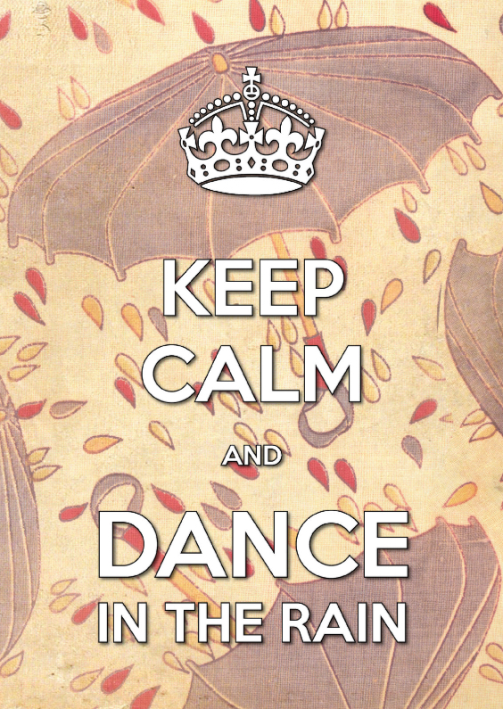 Sterkte kaarten - Keep Calm and DANCE in the rain