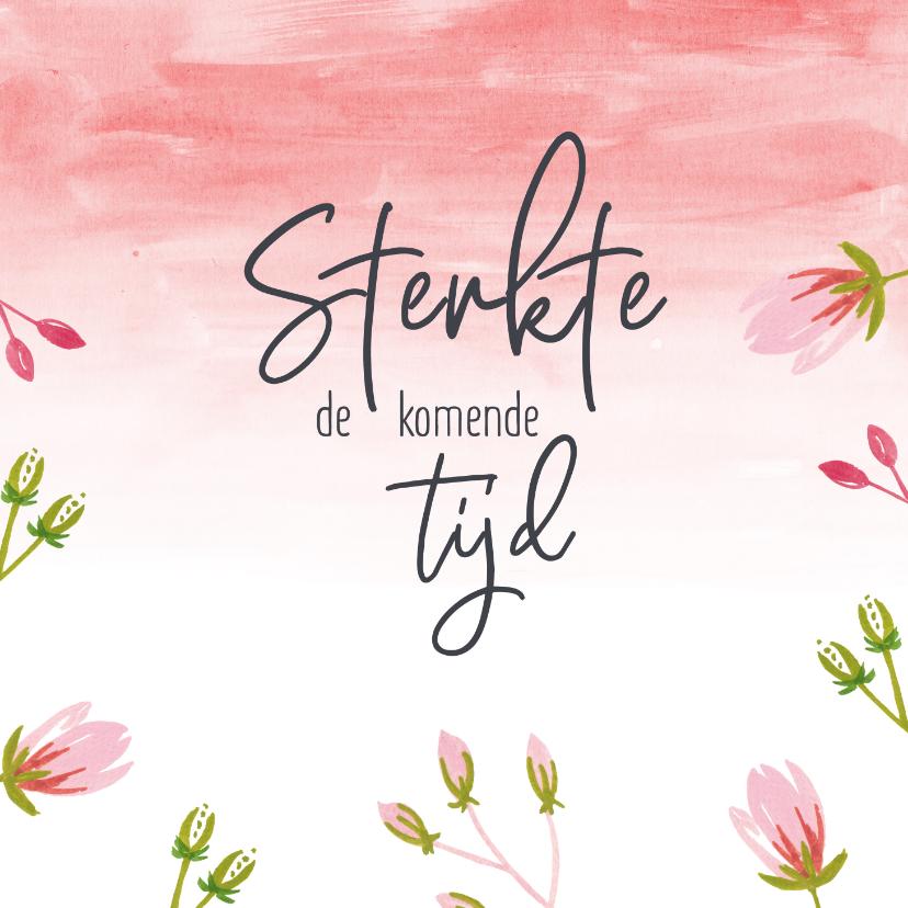 Sterkte kaarten - Sterkte - spreuk watercolor bloemen