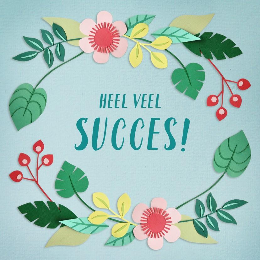 Succes kaarten - Heel veel succes! bloemenrand