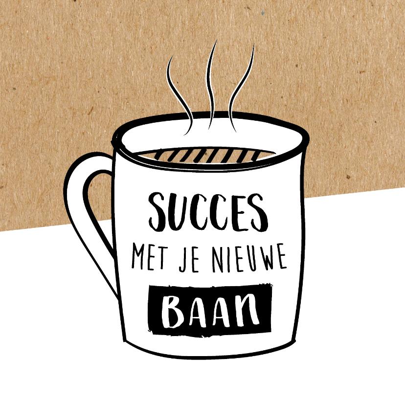 Succes kaarten - Succeskaart succes met je nieuwe baan op koffiemok