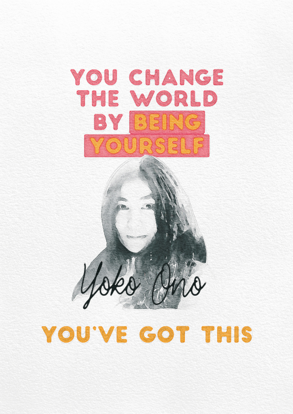 Succes kaarten - Succeskaart  - You've Got This Yoko Ono