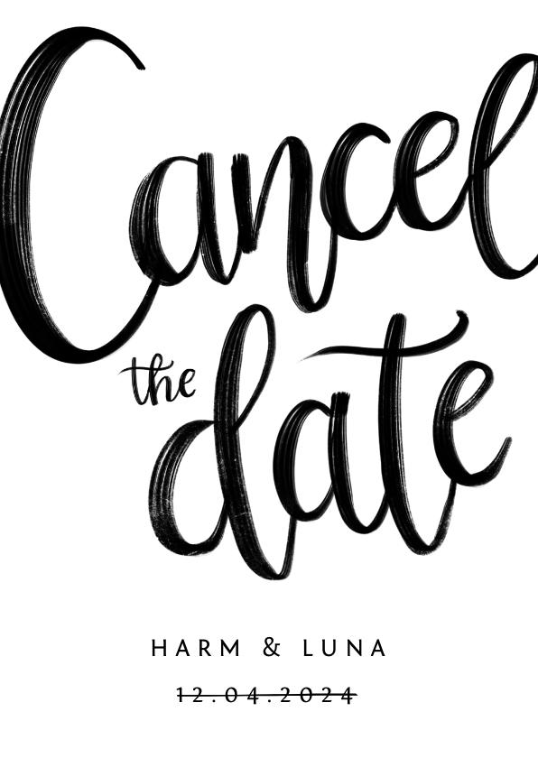 Trouwkaarten - Cancel the date trouwkaart kalligrafie zwart wit