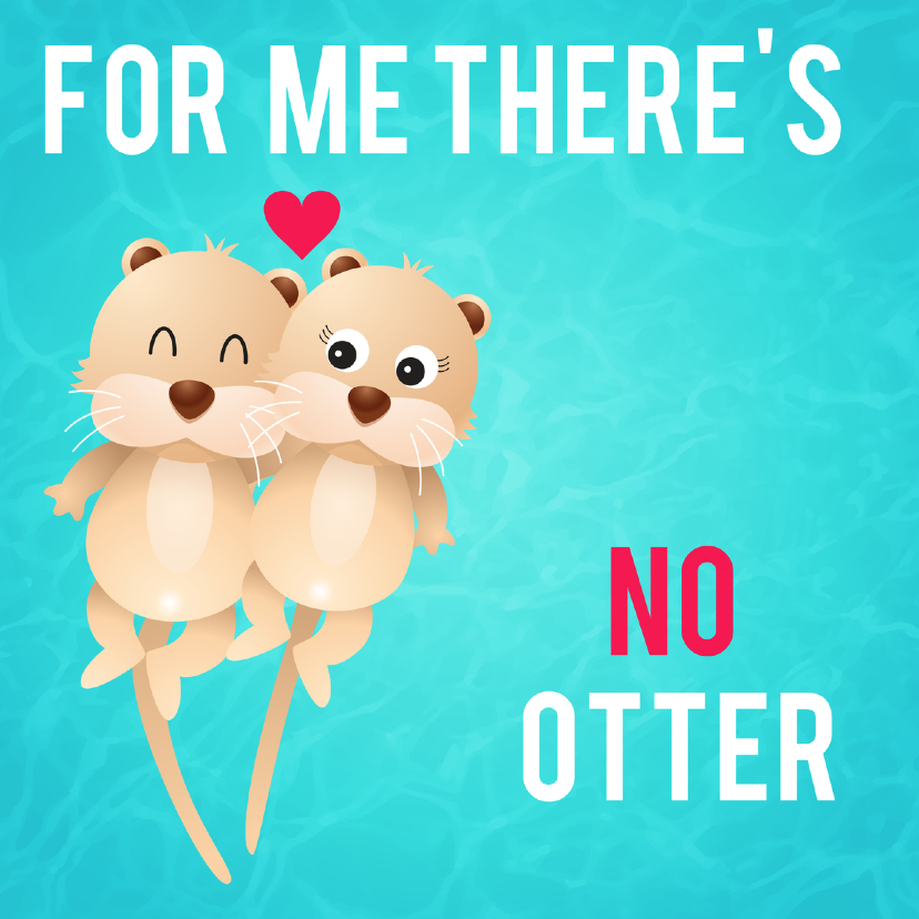 Trouwkaarten - liefdeskaart no otter for ME