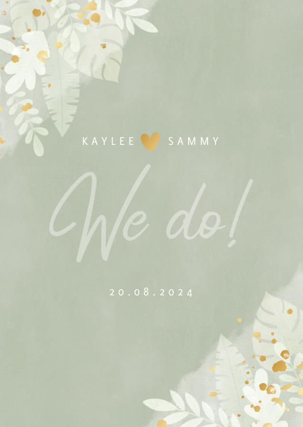 Trouwkaarten - Stijlvolle trouwkaart waterverf, junglebladeren en we do!