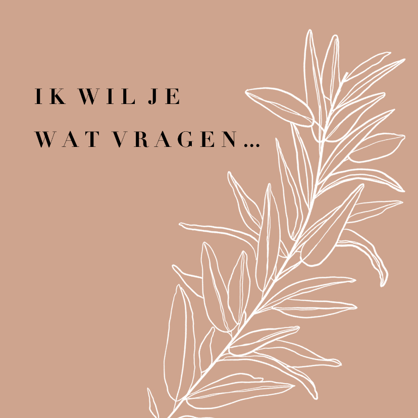 Trouwkaarten - Trendy 'Ik wil je wat vragen' bruidsmeisje botanisch aarde