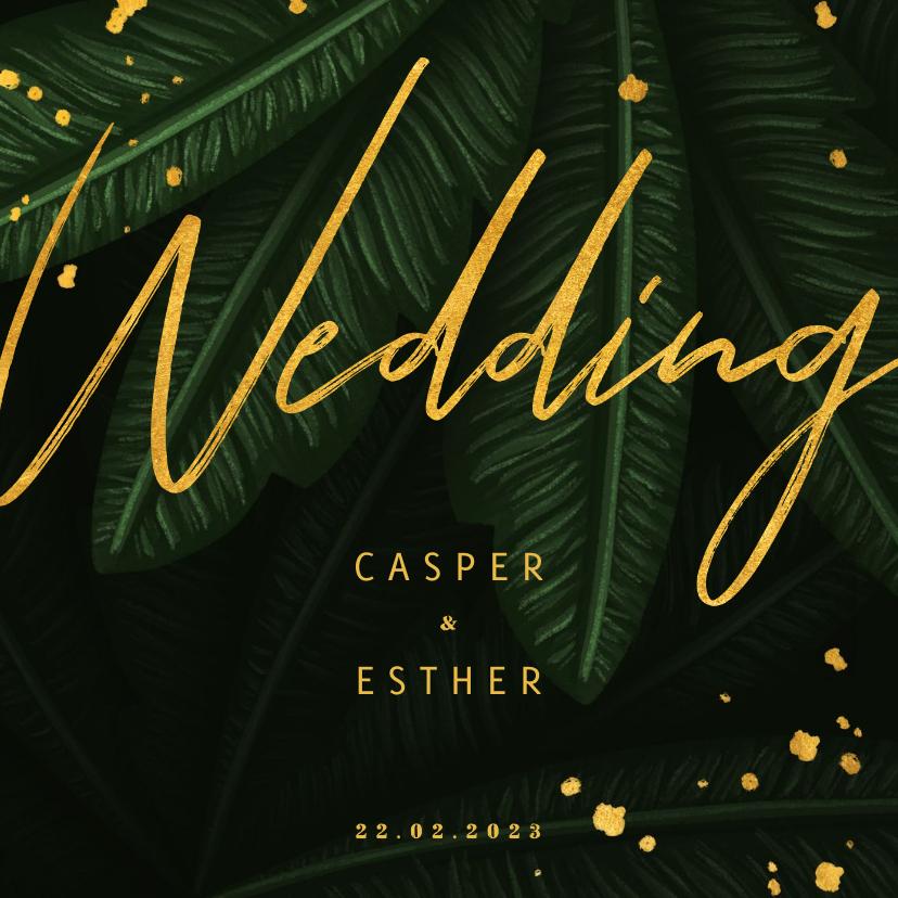 Trouwkaarten - Trouwkaart jungle bladeren met gouden 'wedding'
