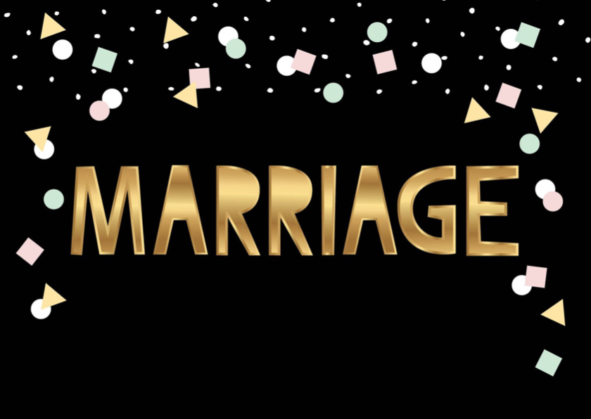 Trouwkaarten - Trouwkaart marriage goud zwart met confetti