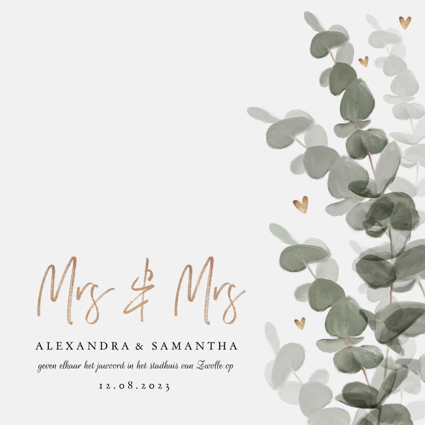 Trouwkaarten - Trouwkaart mrs. & mrs. eucalyptus met gouden hartjes
