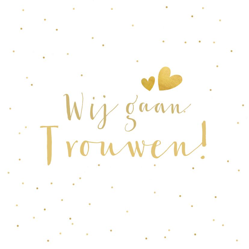 Trouwkaarten - Trouwkaart wij gaan trouwen - wit met goudlook confetti