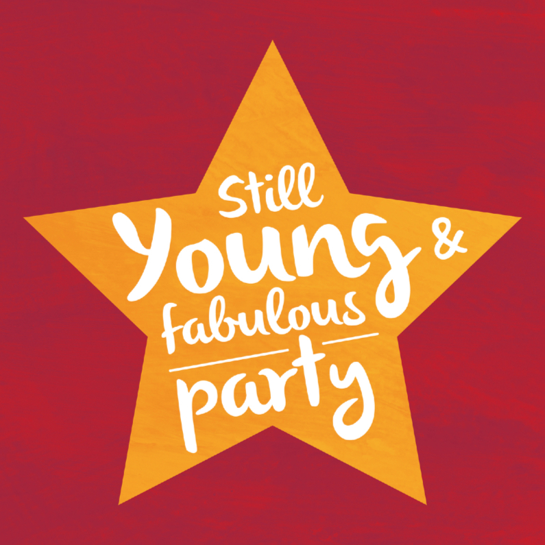 Uitnodigingen - Still young & fabulous party