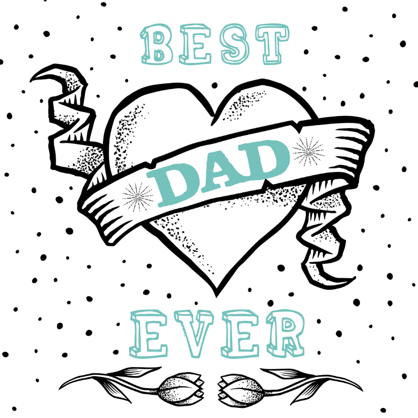 Vaderdag kaarten - Best dad ever!