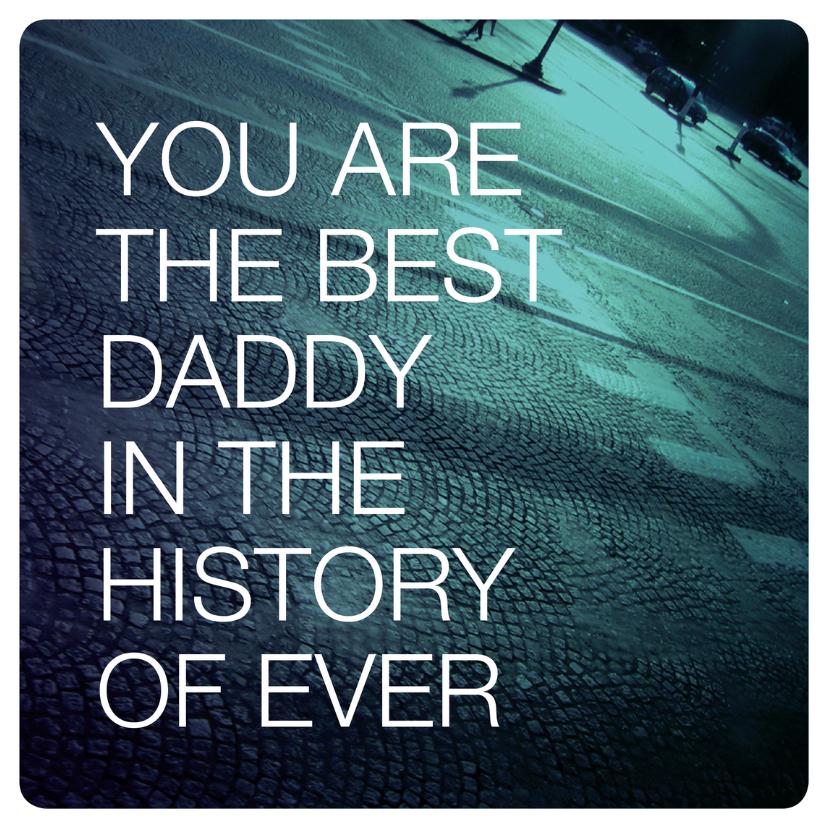 Vaderdag kaarten - Best daddy ever pappa vaderdag