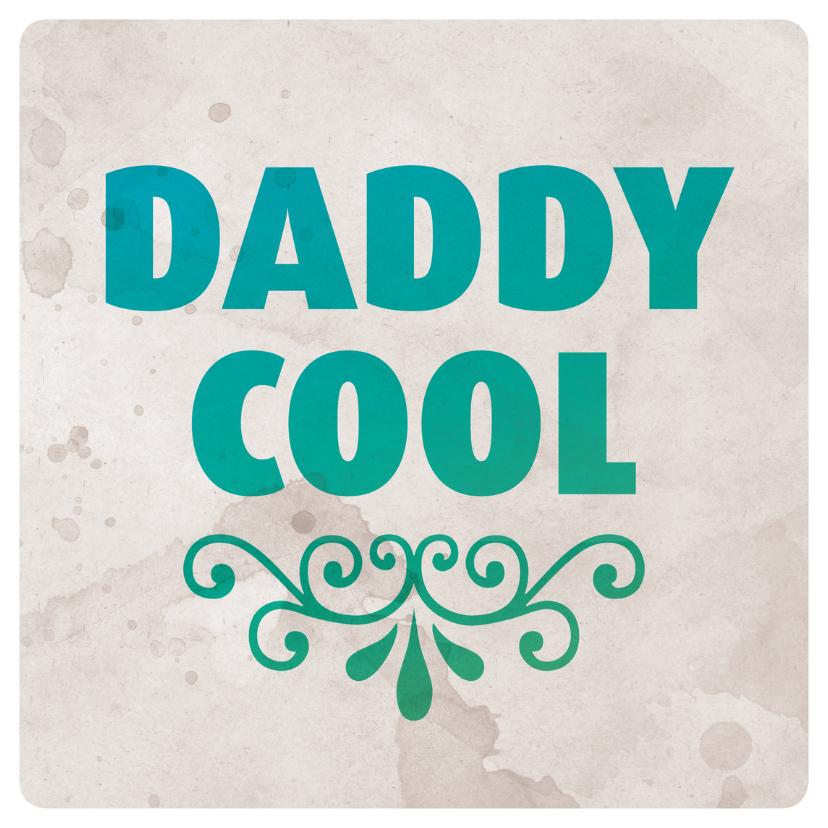 Vaderdag kaarten - Daddy cool engels vaderdag kaart