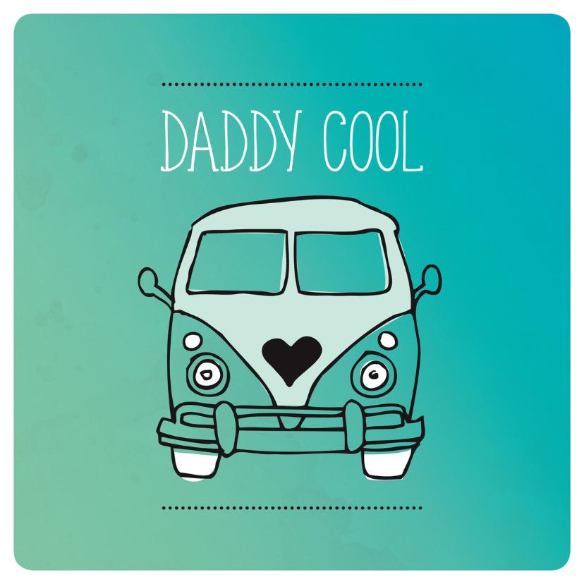 Vaderdag kaarten - Daddy cool vaderdag oldtimer