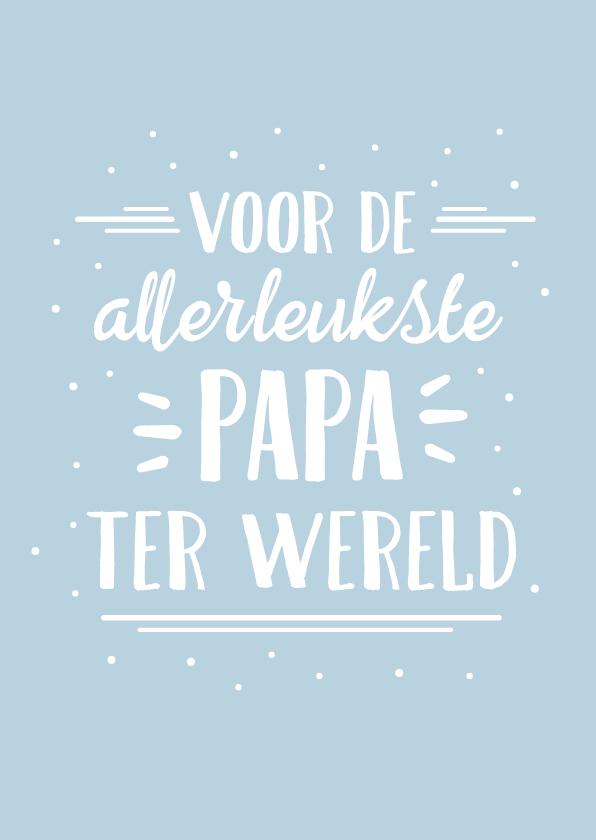 Vaderdag kaarten - Hippe vaderdagkaart handlettering voor de allerleukste papa