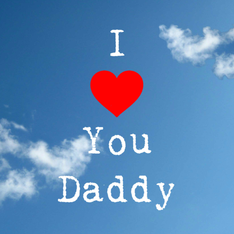 Vaderdag kaarten - In the Sky..... I love you daddy
