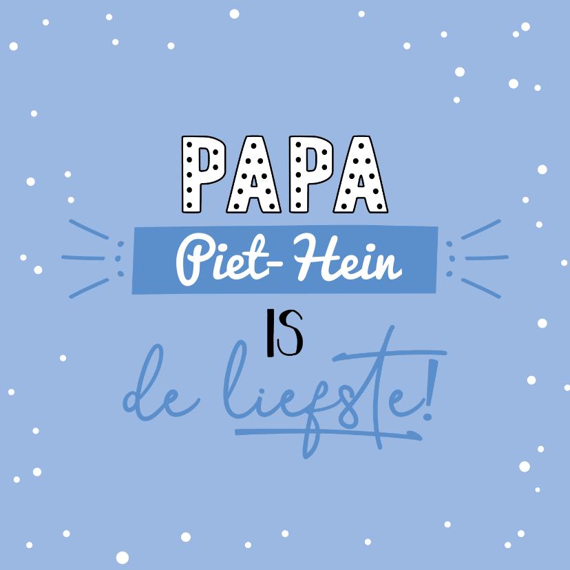 Vaderdag kaarten - Papa is de liefste - Vaderdagkaart