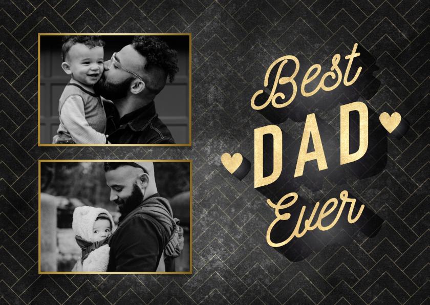 Vaderdag kaarten - Stijlvolle vaderdag kaart Best Dad Ever met foto's & hartjes