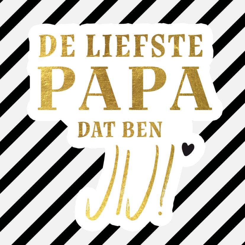 Vaderdag kaarten - Vaderdag - de liefste vader ben jij