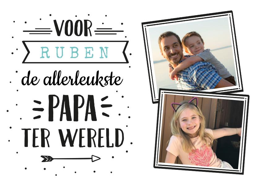 Vaderdag kaarten - Vaderdag hippe handlettering kaart met naam en eigen foto's