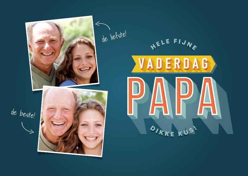 Vaderdag kaarten - Vaderdag kaart typografie hele fijne vaderdag papa en foto's