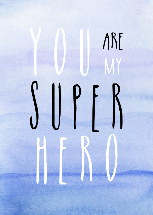 Vaderdag kaarten - Vaderdag - You are my superhero!