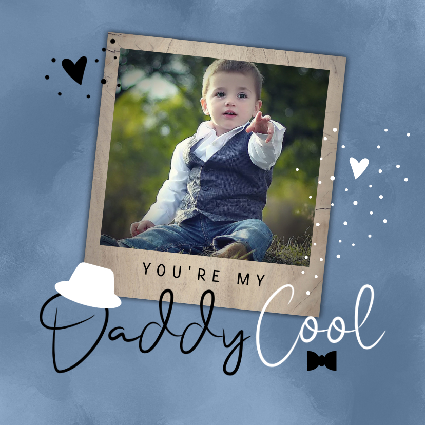 Vaderdag kaarten - Vaderdag You're my Daddy Cool