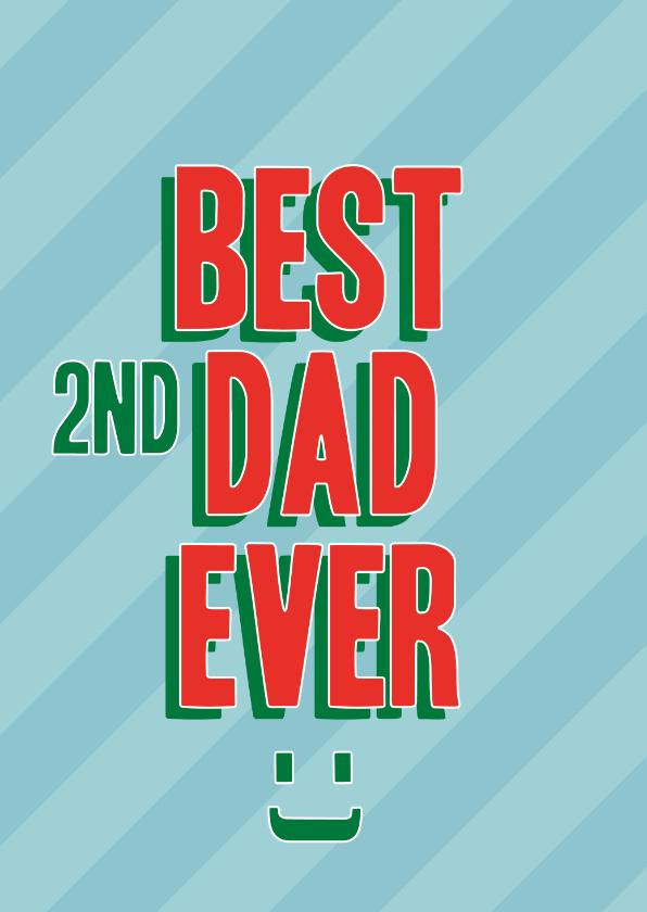 Vaderdag kaarten - Vaderdagkaart Best 2nd dad ever