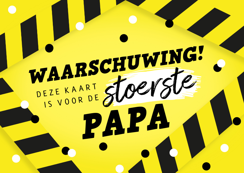 Vaderdag kaarten - Vaderdagkaart stoerste papa afzetlint waarschuwing