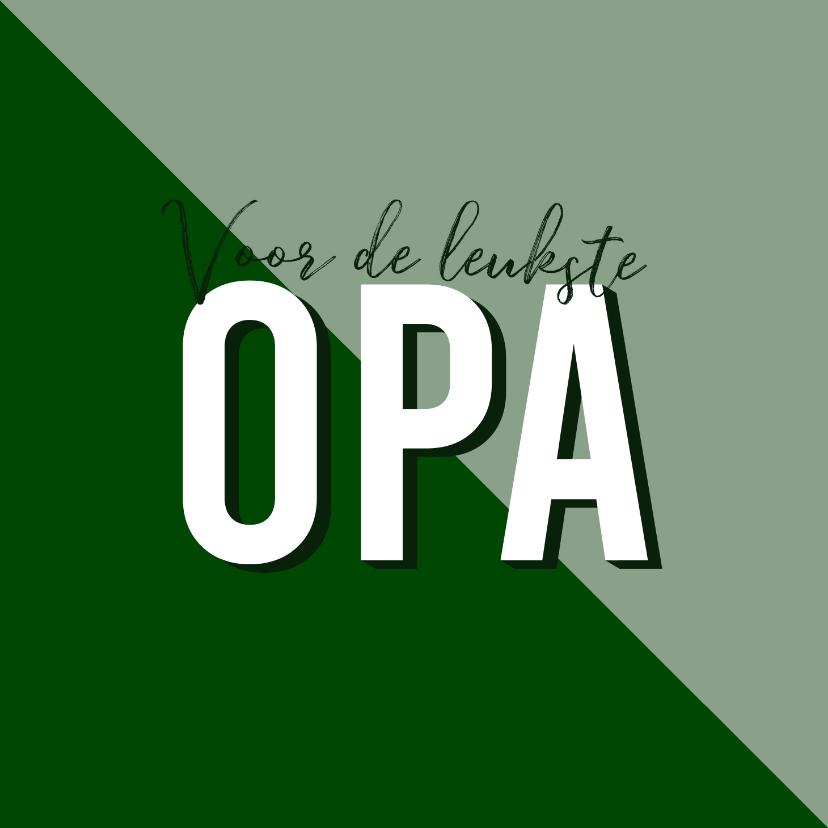 Vaderdag kaarten - Vaderdagkaart voor de leukste opa typografisch groen