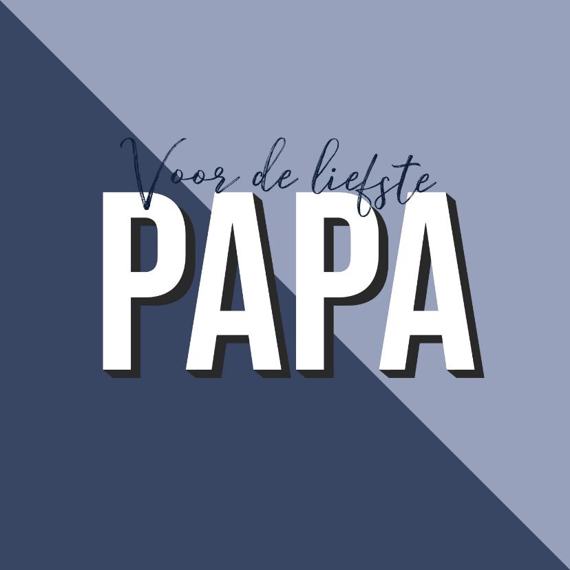 Vaderdag kaarten - Vaderdagkaart voor de liefste papa blauw grafisch