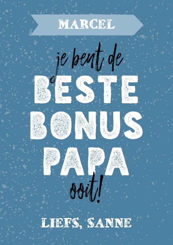 Vaderdag kaarten - Vaderdagkaart voor een bonus papa met aanpasbare naam