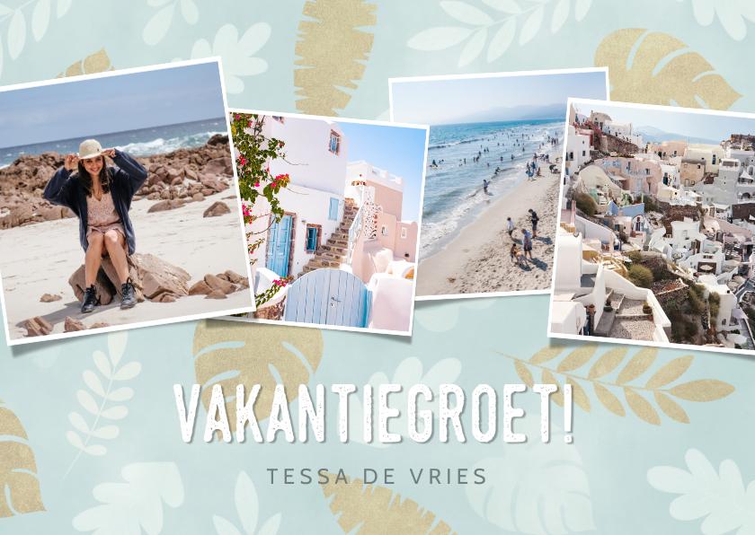 Vakantiekaarten - Hippe vakantiekaart vakantiegroet met foto's en plantjes