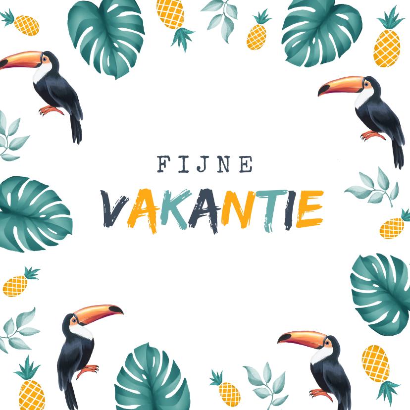Vakantiekaarten - Vakantiekaart fijne vakantie tropisch met toekan en ananas