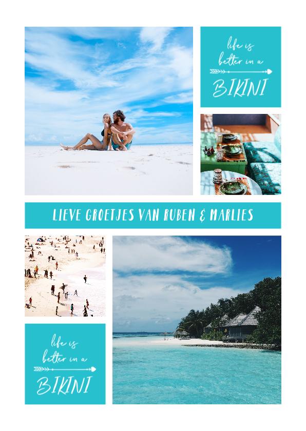 Vakantiekaarten - Vakantiekaart fotocollage 'Life is better in a bikini'