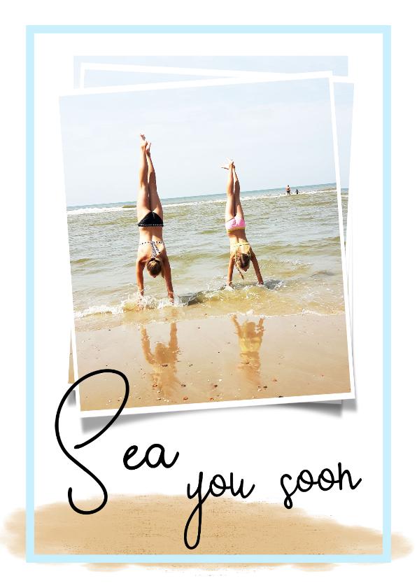 Vakantiekaarten - Vakantiekaart Sea you soon