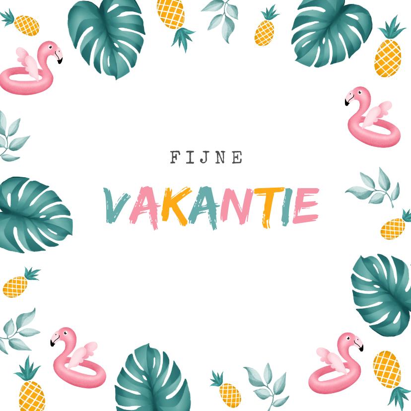 Vakantiekaarten - Vakantiekaart tropisch met fijne vakantie flamingo en ananas