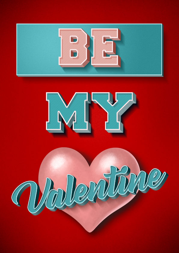 Valentijnskaarten - Be My Valentine stijlvolle valentijnskaart met retro tekst