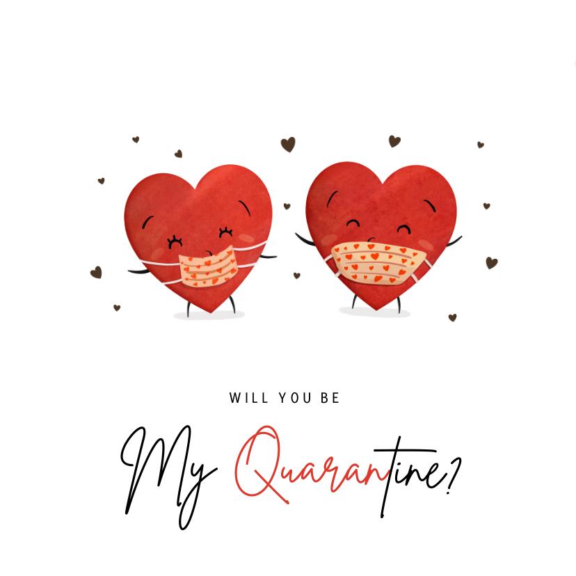 Valentijnskaarten - Grappige Corona Valentijnskaart - will you be my quarantine?