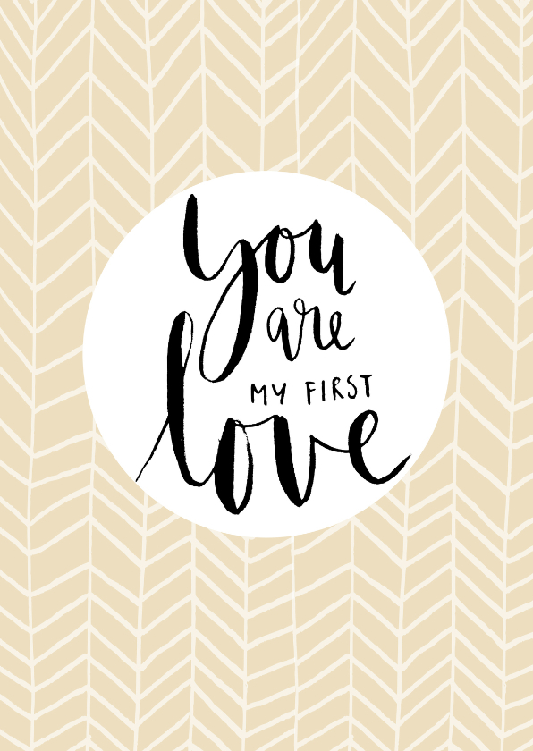 Valentijnskaarten - Kaart You are my first love-HM