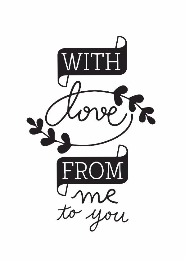 Valentijnskaarten - Liefdeskaart with love from me