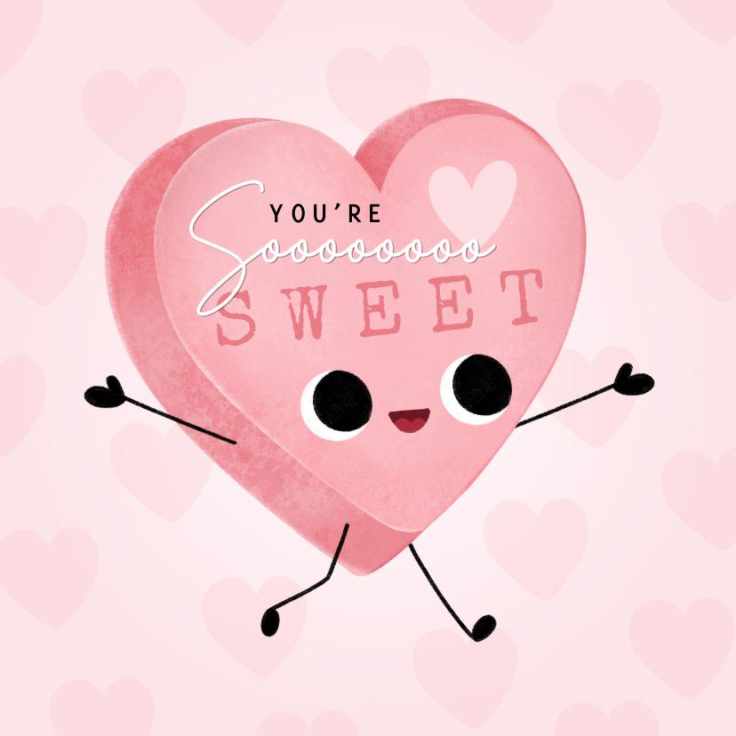 Valentijnskaarten - Lieve Valentijnskaart hartjes & snoephartje You're so sweet!