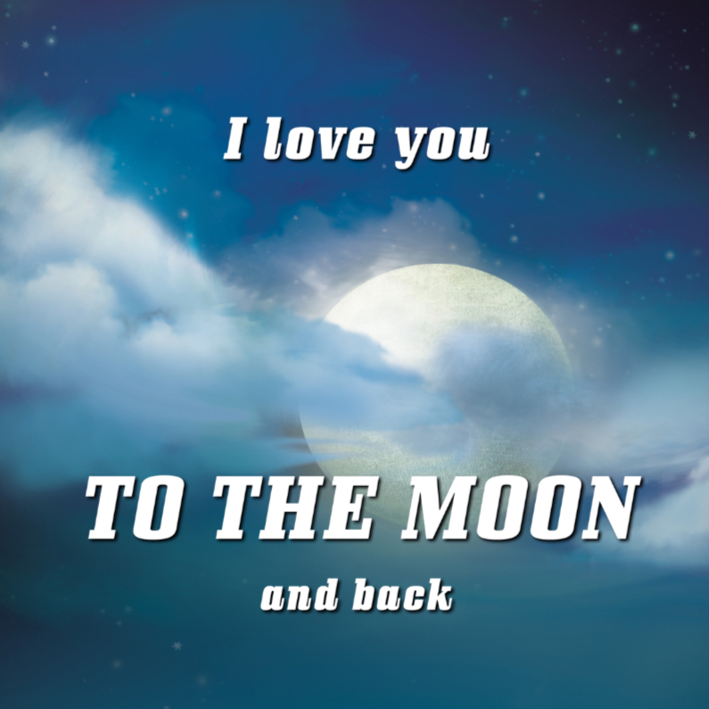 Valentijnskaarten - Love you to the MOON