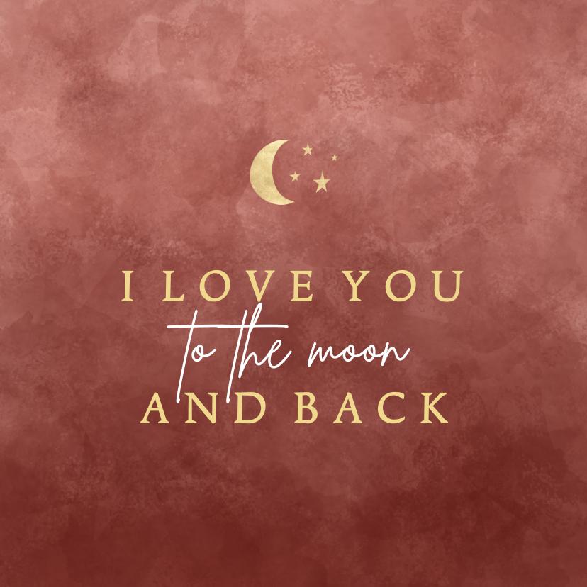 Valentijnskaarten - Stijlvolle Valentijnskaart I love you to the moon and back