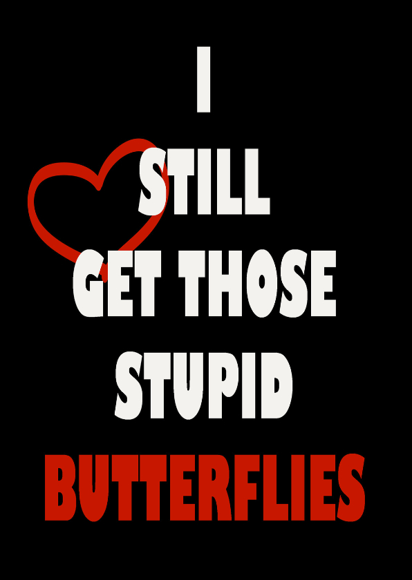 Valentijnskaarten - Stupid Butterflies