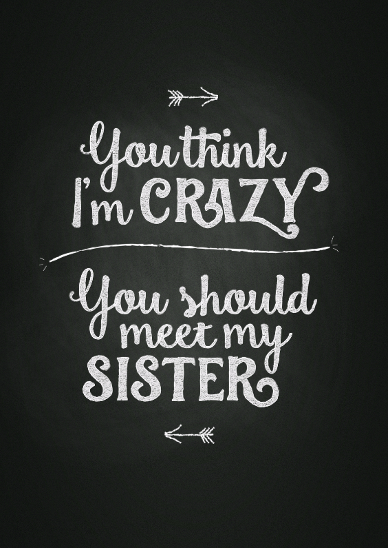 Valentijnskaarten - Think i'm crazy, meet my sister