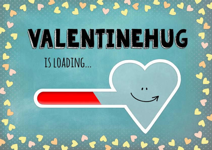 Valentijnskaarten - Valentijn hug is loading - blue